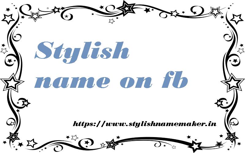 Stylish name on fb