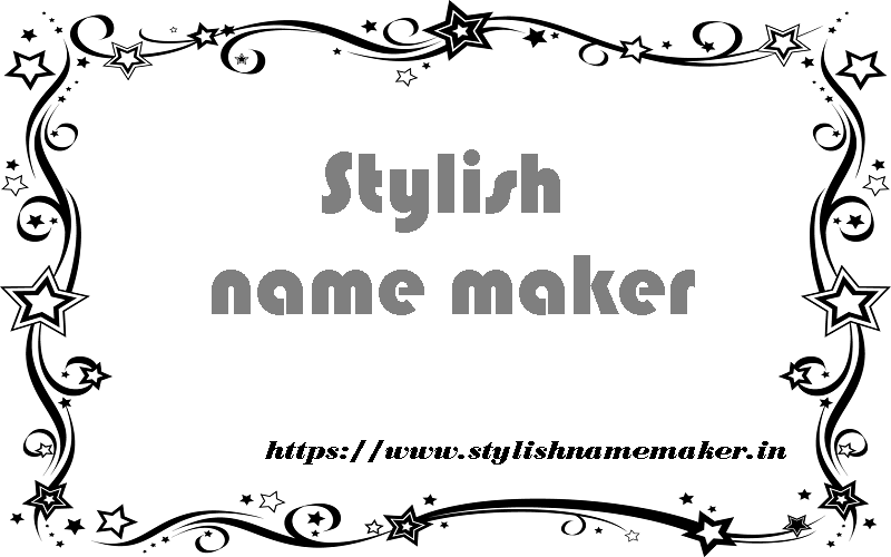 Stylish name maker – https://stylishnamemaker in